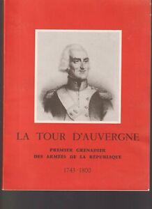 LA TOUR D AUVERGNE - PREMIER GRENADIER DES ARMEES DE LA REPUBLIQUE 1743-1800