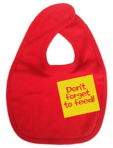 "Funny Baby Bib ""Don't Forget to Feed"" Boy Girl Gift Feeding"