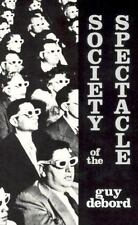 Society of the Spectacle: By Guy Debord