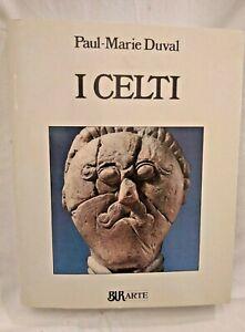 I CELTI di Paul Marie Duval 1991 Bur Rizzoli biblioteca universale libro sui