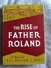 The Rise of Father Roland / Rev. William L. Doty - 1961 - Hardback Book