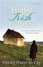 The House on an Irish Hillside: When you know where you've come from, you can se