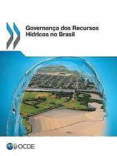 Governanca DOS Recursos Hidricos No Brasil by Oecd (2015, Paperback)