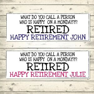 2 PERSONALISED 800 x 297mm HUMOROUS RETIREMENT BANNERS - HAPPY ON A MONDAY