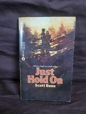Just Hold On by Scott Bunn, PB, 1982 RL 5.2