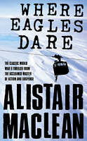 Where Eagles Dare by MacLean, Alistair (Paperback book, 1987)