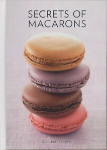 Jose Marechal - SECRETS OF MACARONS COOKBOOK - HC - NEW COND - FREE TRACKED POST