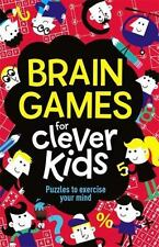 NEW - Brain Games for Clever Kids: Puzzles to Exercise Your Mind