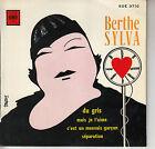 45TRS VINYL 7''/ FRENCH EP BERTHE SYLVA / DU GRIS + 3