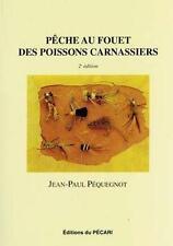 Pêche au fouet des poissons carnassiers Pequegnot  Jean-Paul Neuf Livre