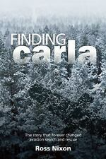 Finding Carla: The Story That Forever Changed Aviation Search and Rescue (Paperb