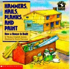 Hammers, Nails, Planks, and Paint: How a House Is Built (Read With Me -ExLibrary