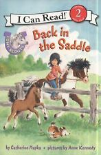 I Can Read Level 2: Back in the Saddle by Catherine Hapka (2011, Paperback)