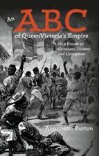 AN ABC OF QUEEN VICTORIA'S EMPIRE - BURTON, ANTOINETTE/ ASLAMI, ZARENA (CON)/ MA