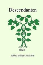 Descendanten : De Nalatenschap Van Jan Hendrik: By Anthony, Julino Anthony, W...