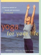 Yoga For Your Life: A Practice Manual of Breath and Movement for Every Body, Pie