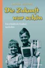 Die Zukunft war schön von Manfred Eichhorn (2003, Gebundene Ausgabe)