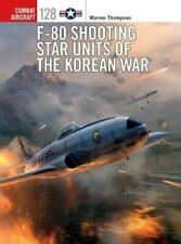 F-80 Shooting Star Units of the Korean War by Warren Thompson 9781472829054