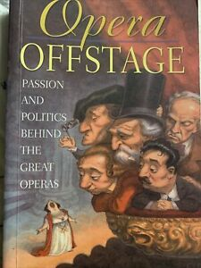 Opera Offstage - Passion and Politics Behind The Great Operas  by Milton Brener