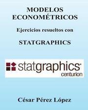 MODELOS ECONOMETRICOS. Ejercicios Resueltos con STATGRAPHICS by Cesar Lopez...