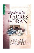 El Poder de los Padres Que Oran (Spanish Edition) Free Shipping