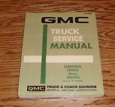 1972 GMC Truck Service Shop Manual Series 1500-3500 72 Pickup