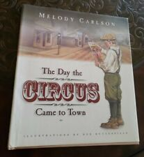 The Day the CIRCUS Came to Town by Melody  Carlson Good HCDJ 1st printing 2000