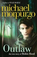 Outlaw The Story of Robin Hood by Michael Morpurgo 9780007465927 | Brand New