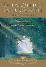 En la Quietud del Corazon: Como Cultivar una Relacion Amorosa con Dios / Enter t