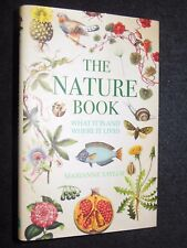 The Nature Book - What Its and Where it Lives - Marianne Taylor - 2014, Hardback