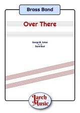 Over There-Brass Band SHEET MUSIC-Partition et pièces * NOUVEAU * CONCERT piece