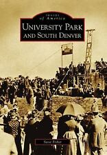 University Park and South Denver (Images of America), Very Good Books