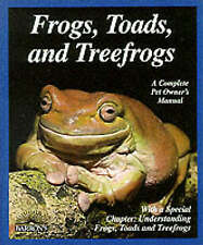 Very Good, Frogs, Toads and Treefrogs: Everything About Selection, Care, Nutriti