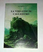 La Vera Fine - Cagliostro di Gian Luigi Berti - Mediamix edizioni, 1995