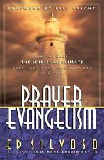 Prayer Evangelism : How to Change the Spiritual Climate over Your Home,...