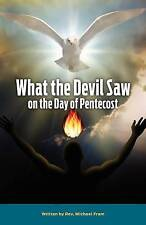 NEW What the Devil Saw On the Day of Pentecost by Fram Michael