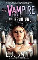 The Vampire Diaries: The Reunion: Book 4: Dark Reunion No. 4, J Smith, L, Very G