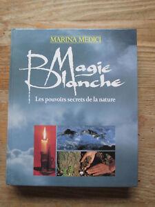 MEDICI Magie blanche Les pouvoirs secrets de la nature