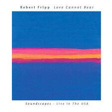 Love Cannot Bear by Robert Fripp (CD, Oct-2005, Discipline)
