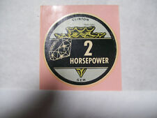 "Clinton Small Gas Engine ""2  HORSEPOWER- GEM "" Decal N.O.S."