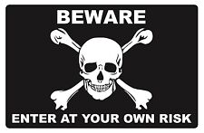 Beware.Enter At Your Own Risk - Security Sign- #Ps-501