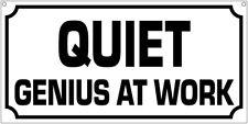 Quiet genius at work- 6x12 Aluminum Man cave genius garage art sign