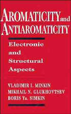 NEW Aromaticity and Antiaromaticity: Electronic and Structural Aspects