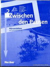 Zwischen den Pausen 2 : Hörverstehen mit Lehrerhandbuch v. Filo 319037239x