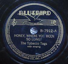 The Tobacco Tags - Honey, Where You Been So Long? - Bluebird 7912 - 78 rpm 1939