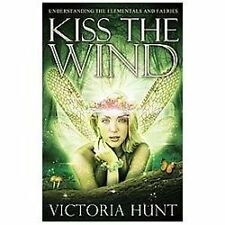 New, Kiss the Wind: Understanding the Elementals and Faeries, Hunt, Victoria, Bo