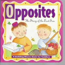 Opposites The Story of the Lost Son L J Sattgast Kathy Couri Bennett Board Book