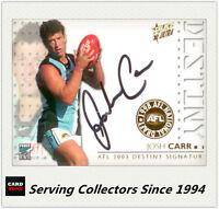 2003 Select AFL XL Ultra Series Destiny Signature Card DS2 Josh Carr (Port Adel)