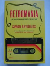 RETROMANIA Pop Culture's Addiction to Its Own Past - Paperback by Simon Reynolds