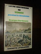 LA VIE QUOTIDIENNE EN VENDEE PENDANT LA REVOLUTION - Georges Bordonove 1974